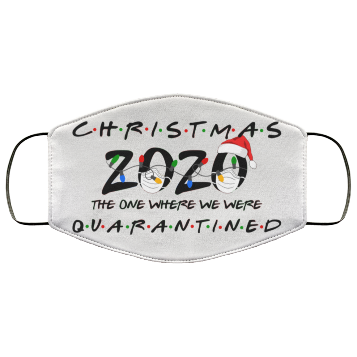 Christmas 2020 The One Where We Were Quarantined Face Mask